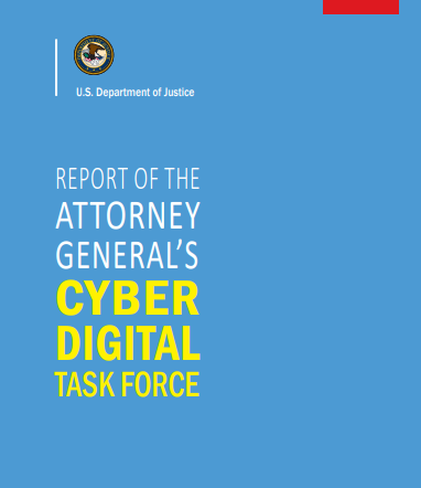 REPORT OF THE ATTORNEY GENERAL'S CYBER DIGITAL TASK FORCE